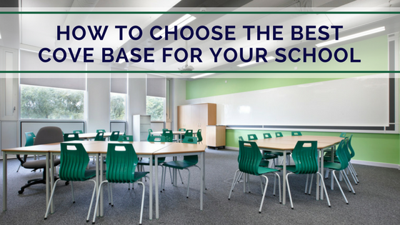 How to Choose the Best Cove Base for Your School.png