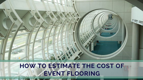 How to estimate the cost of event flooring.png