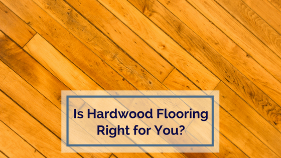 Is Hardwood Flooring Right for You-.png