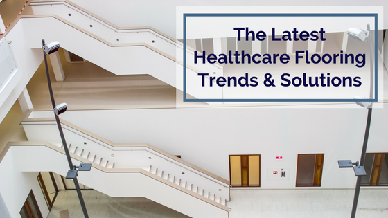 The Latest Healthcare Flooring Trends and Solutions.png