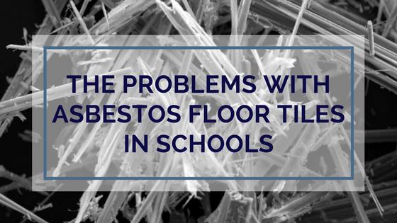 The Problems With Asbestos Floor Tiles In Schools