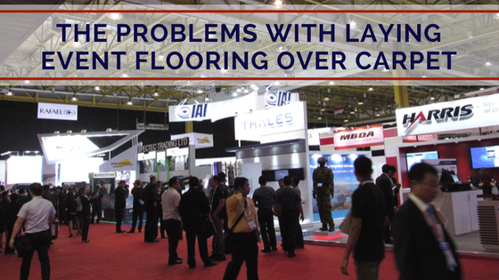The Problems with Laying Event Flooring Over Carpet 2.png