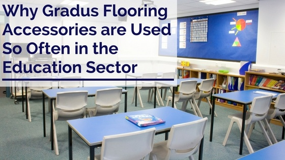 WHY_GRADUS_FLOORING_ACCESSORIES_ARE_USED_SO_OFTEN_IN_THE_EDUCATION_SECTOR.jpg
