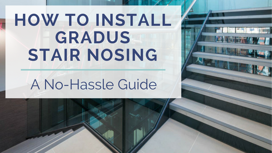 how to install gradus stair nosing a no hassle guide.png