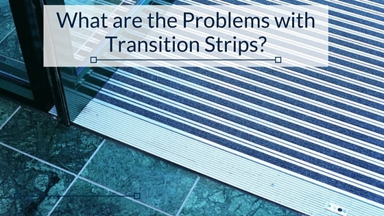 What_are_the_problems_with_transition_strips-.jpg