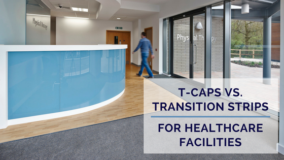 t-caps vs. transition strips for healthcare facilities.png