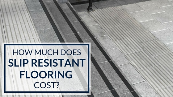 How Much Does Slip Resistant Flooring Cost